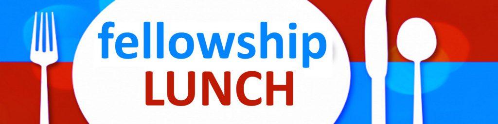Fellowship Lunch